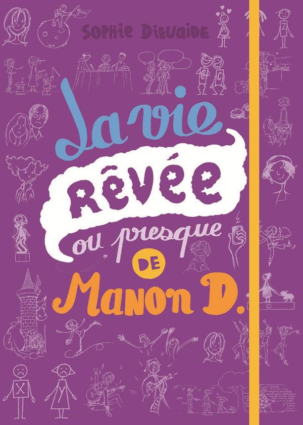 La vie revée ou presque de Manon D
