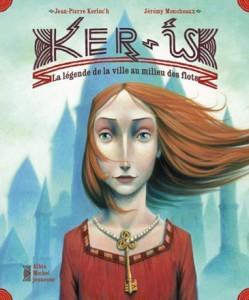 Ker-Is la légende de la ville au milieu des flots