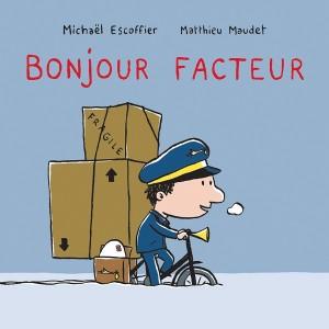Bonjour Facteur