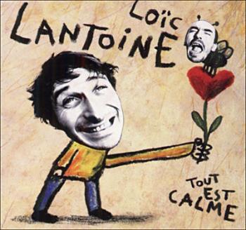 Loic Lantoine, Tout est calme