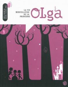 """""""La vie merveilleuse de la princesse Olga"""""""