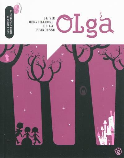 La vie merveilleuse de la princesse Olga