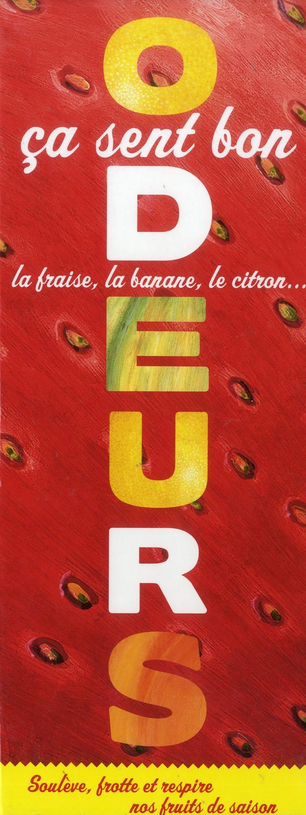 Odeurs, ça sent bon la fraise, la banane, le citron,...
