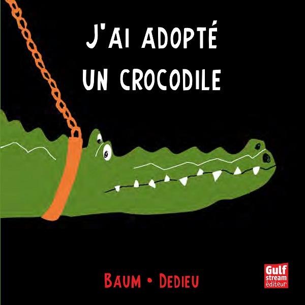j'ai adopté un crocodile