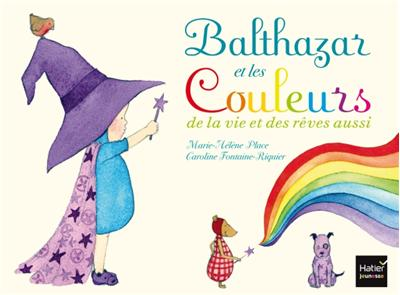 Balthazar et les couleurs de la vie et des rêves aussi