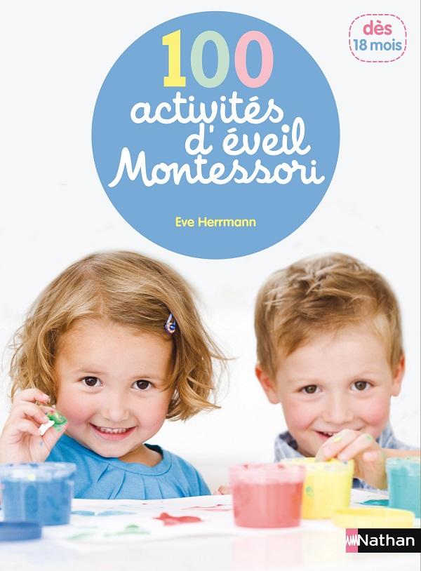 100 Activités Eveil Montessori