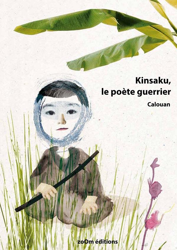 Kinsaku, le poète guerrier