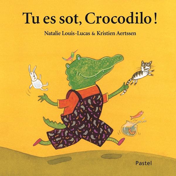 cover Tu es sot Crocodilo