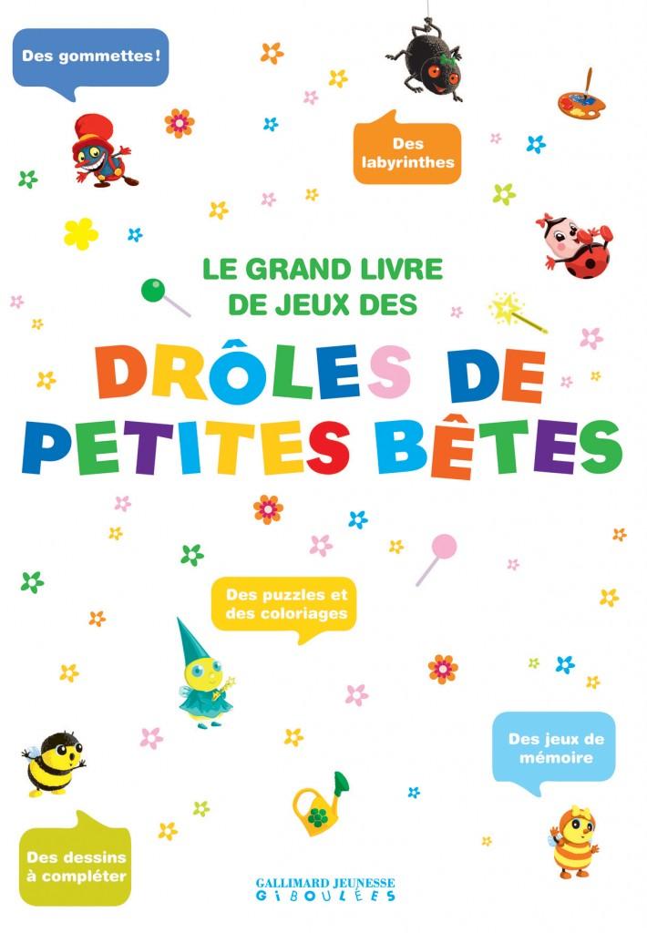 Le grand livre de jeux des drôles de petites bêtes