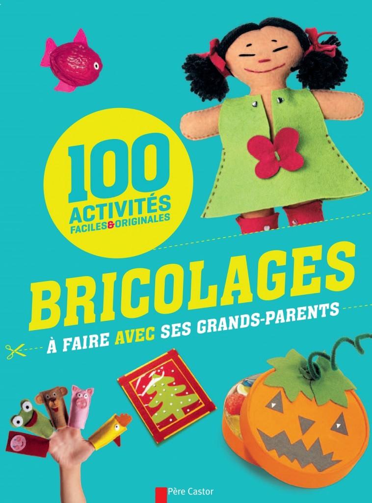100 activités faciles, bricolages à faire avec les grands parents