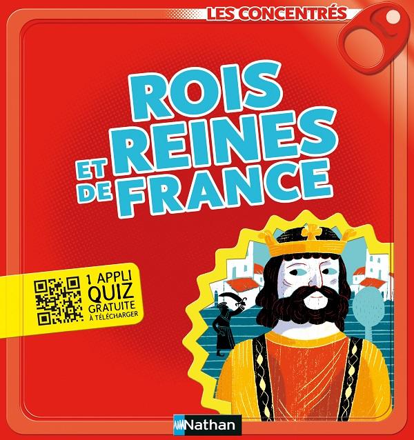 Rois et Reines de France Les concentrés