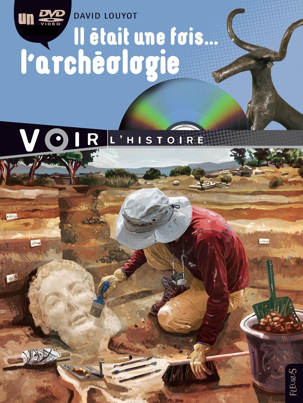 Il était une fois... l'archéologie