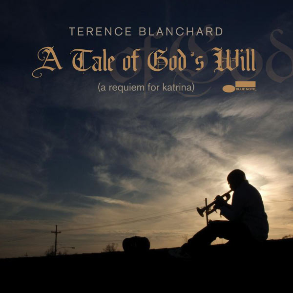 A tale of God's will (Requiem for Katrina) de Terence Blanchard
