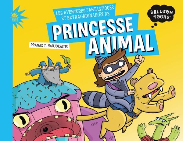 Les aventures fantastiques et extraordinaires de princesse animal