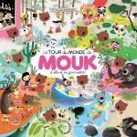 Le tour du monde de Mouk de Marc Boutavant