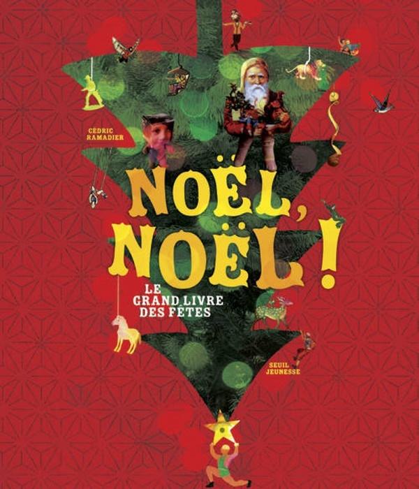 Noël Noël, le grand livre des fêtes