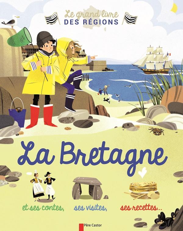 La Bretagne le grand livre des régions