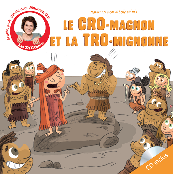 Le CRO-Magnon et la TRO-mignonne