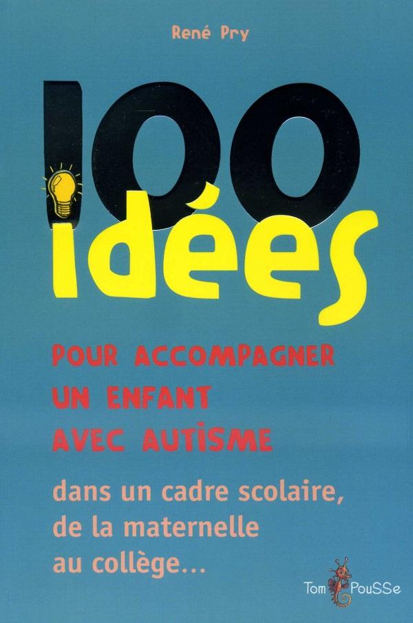 100 idées pour accompagner une enfant avec autisme