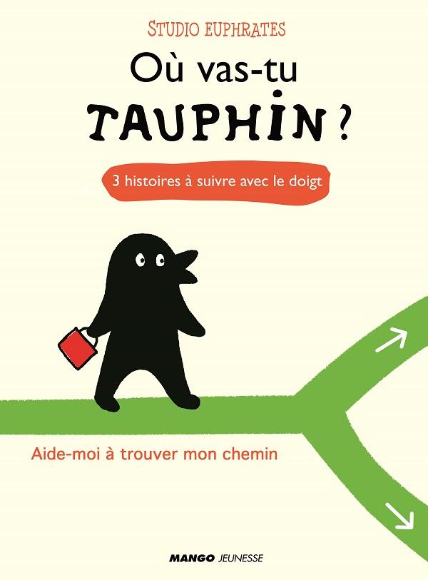 Où vas-tu, Tauphin ?