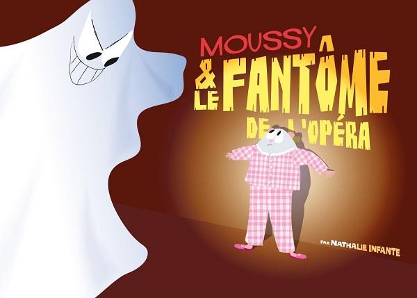 Moussy & le fantôme de l'opéra