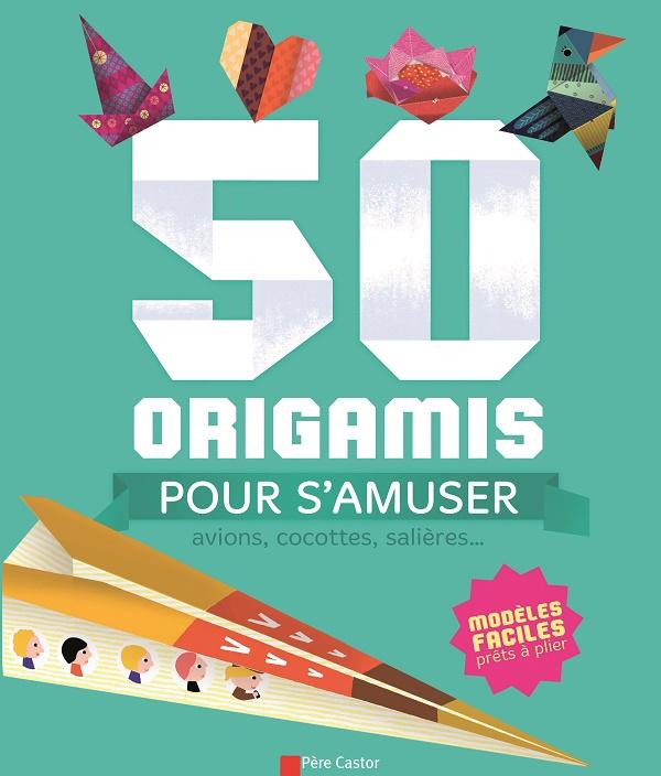 50 origamis pour s'amuser