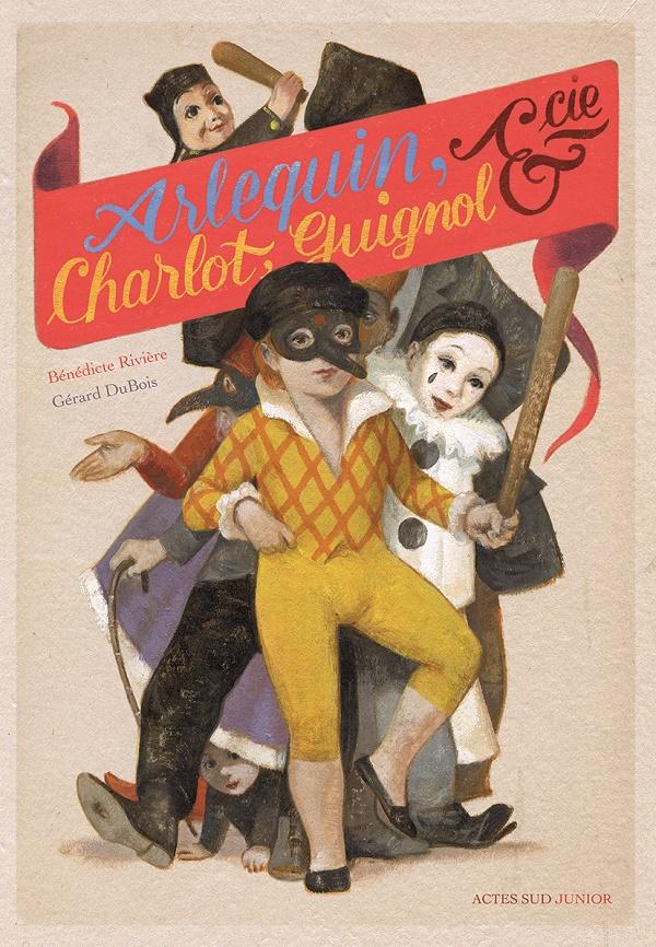 Arlequin, Charlot, Guignol & Compagnie