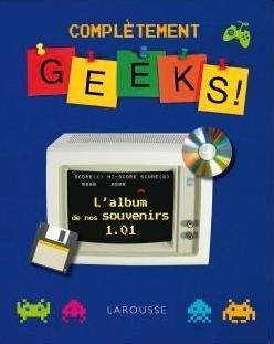 Complètement Geeks !