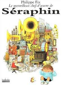 Le merveilleux chef-d'œuvre de Séraphin