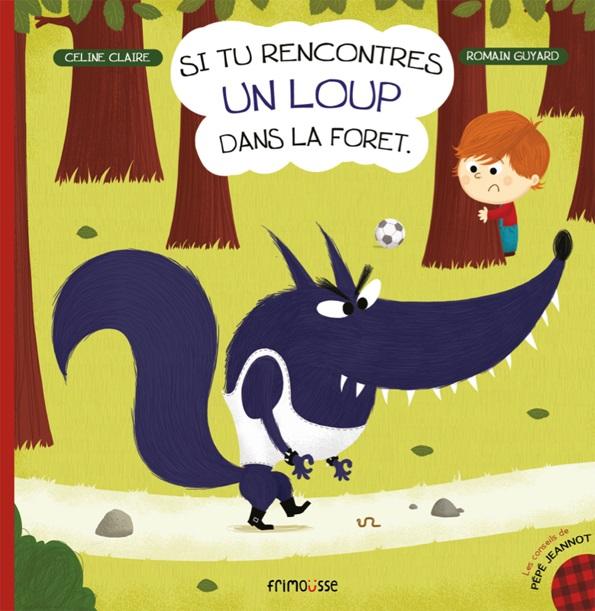 si tu rencontres un loup dans la forêtdans la forêt
