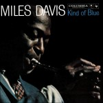 « Kind of Blue » Miles Davis