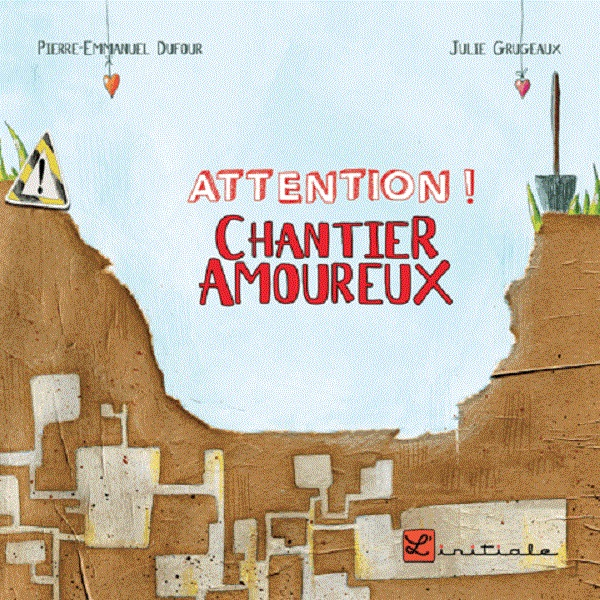 Attention chantier amoureux