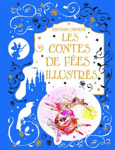 les contes de fées illustrés usborne