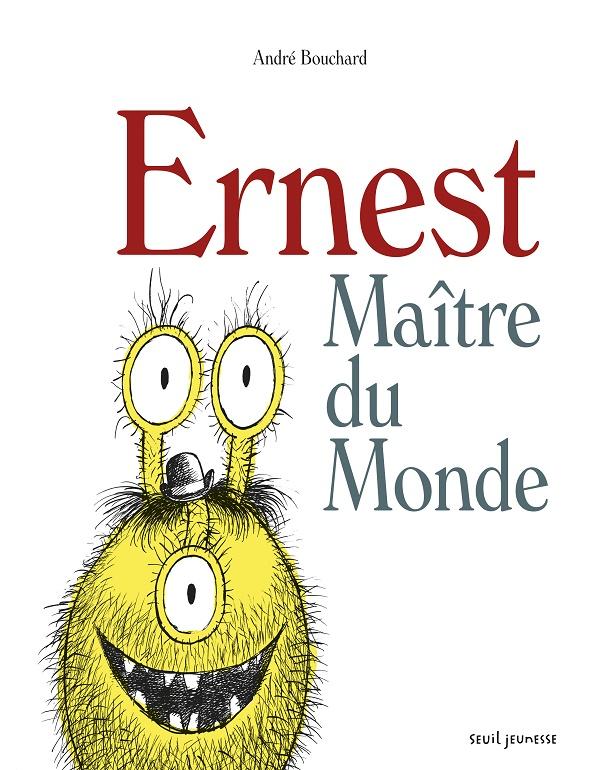 Ernest Maître du monde
