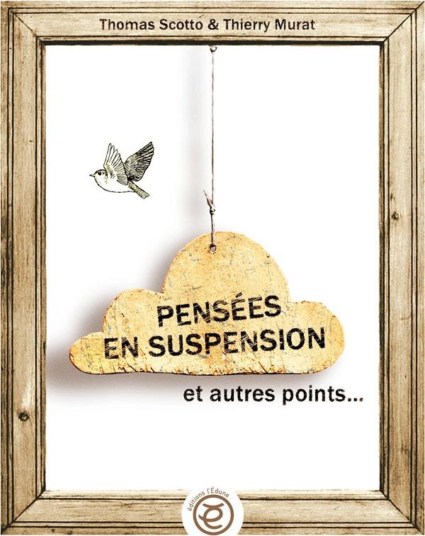 pensées en suspension et autres points