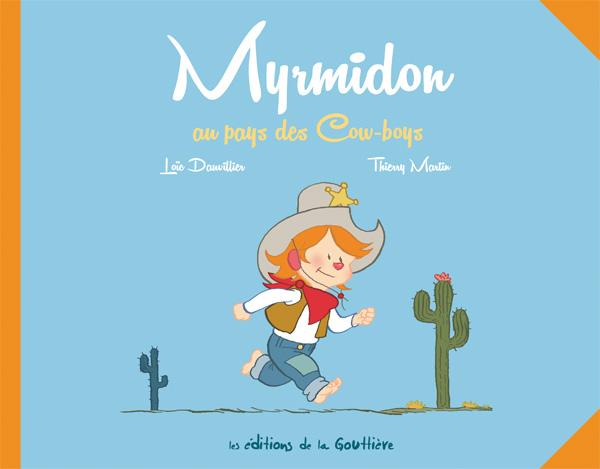 Myrmidon au pays des cowboys