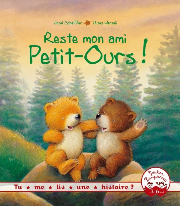 Reste mon ami Petit-Ours