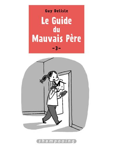 Le Guide du Mauvais Père 3