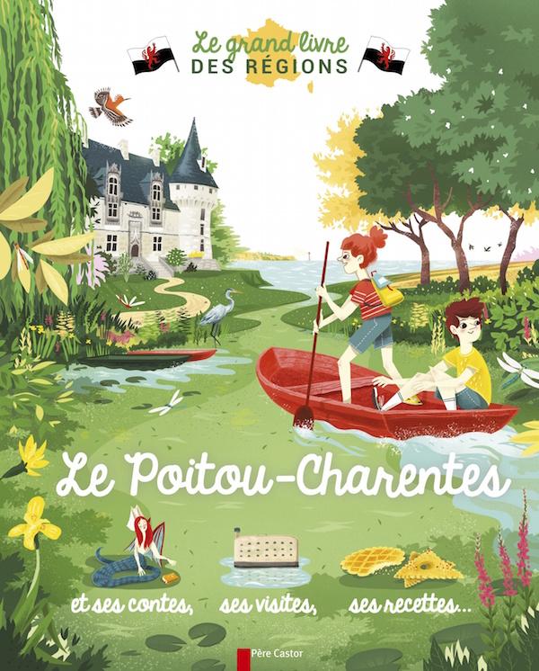 Poitou-Charentes - Le grand livre des régions