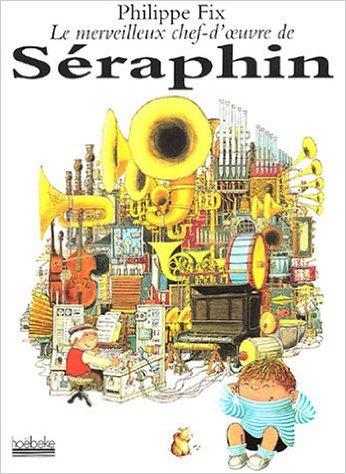 Le merveilleux chef-d'œuvre de Seraphin