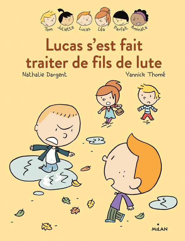 Lucas s'est fait traiter de fils de lute